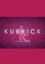 Kubrick - Una storia porno - Web Serie