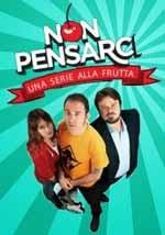 Non pensarci - Serie Tv