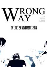 Wrong Way - Webserie