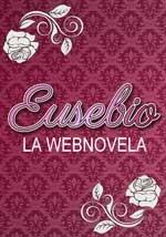 Eusebio - La webnovela - Webserie