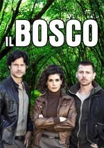 Il Bosco - Fiction Serie Tv Completa