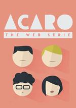 Acaro - Original Web Serie