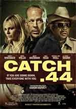 Catch 44 - Film Completo