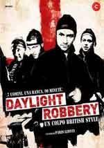Daylight Robbery - Un colpo british style - Film Completo
